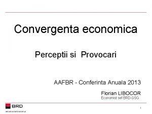 Inflaie Convergenta economica Perceptii si Provocari AAFBR Conferinta