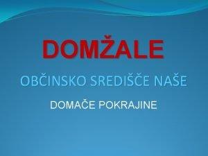 DOMALE OBINSKO SREDIE NAE DOMAE POKRAJINE DOMALSKI GRB