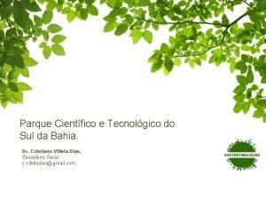 Parque Cientfico e Tecnolgico do Sul da Bahia