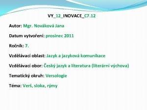 VY12INOVACEC 7 12 Autor Mgr Novkov Jana Datum