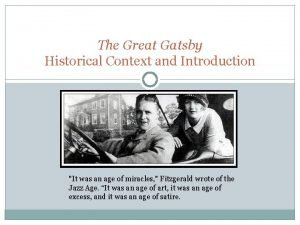 The Great Gatsby Historical Context and Introduction It