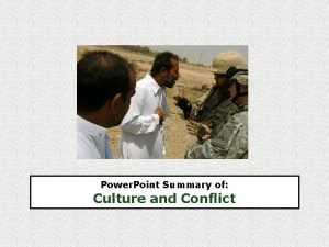 Power Point Summary of Culture and Conflict Power
