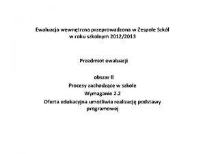 Ewaluacja wewntrzna przeprowadzona w Zespole Szk w roku