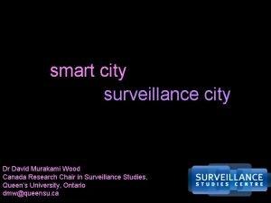 smart city surveillance city Dr David Murakami Wood