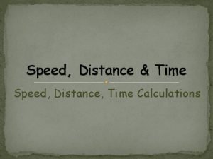 Speed Distance Time Speed Distance Time Calculations Bell