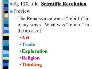 n Pg 112 112 title Scientific Revolution n