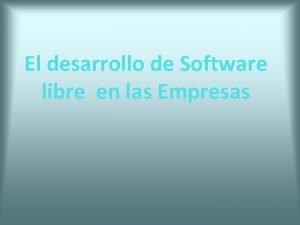 El desarrollo de Software libre en las Empresas