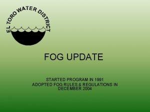 FOG UPDATE STARTED PROGRAM IN 1991 ADOPTED FOG