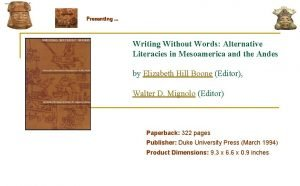 Presenting Writing Without Words Alternative Literacies in Mesoamerica