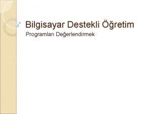 Bilgisayar Destekli retim Programlar Deerlendirmek Genel Deerlendirme Kriterleri
