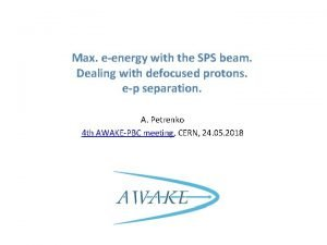 Max eenergy with the SPS beam Dealing with