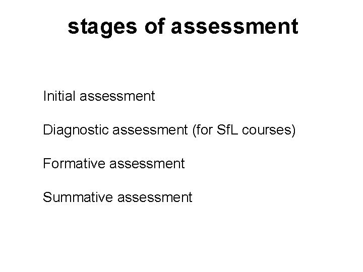 stages of assessment Initial assessment Diagnostic assessment for