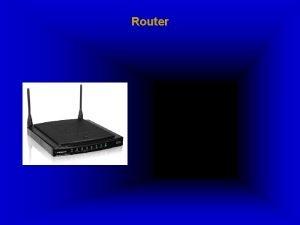 Router Apa itu router Router adalah sebuah alat