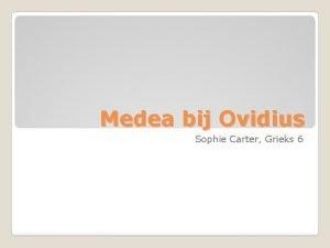 Medea bij Ovidius Sophie Carter Grieks 6 Medea