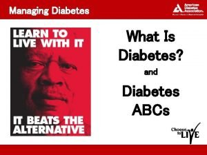 Managing Diabetes What Is Diabetes and Diabetes ABCs