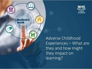 Adverse Childhood Experiences What are they and how