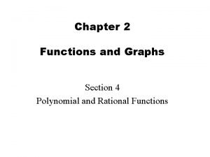 Chapter 2 Functions and Graphs Section 4 Polynomial