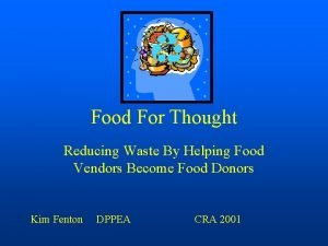 Food For Thought Reducing Waste By Helping Food