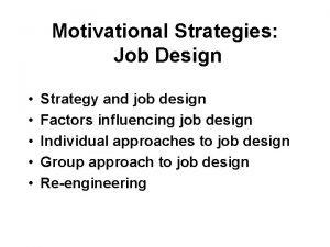 Motivational Strategies Job Design Strategy and job design