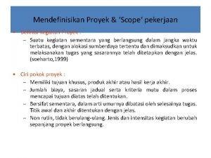 Mendefinisikan Proyek Scope pekerjaan Definisi Kegiatan Proyek Suatu