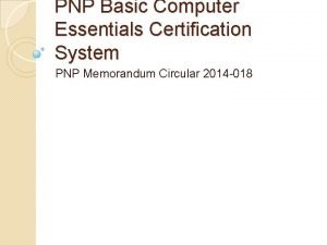 PNP Basic Computer Essentials Certification System PNP Memorandum