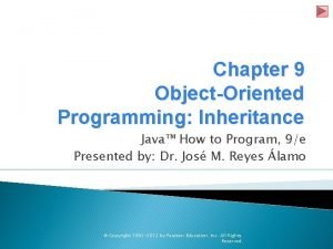 Chapter 9 ObjectOriented Programming Inheritance Java How to