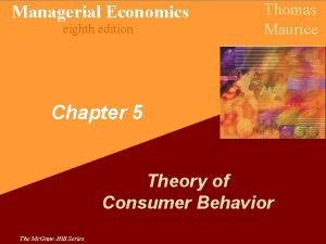 Managerial Economics eighth edition Thomas Maurice Chapter 5