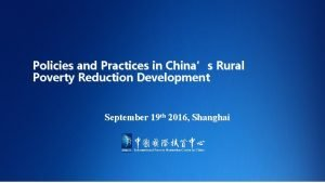 Policies and Practices in Chinas Rural Poverty Reduction