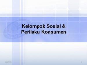Kelompok Sosial Perilaku Konsumen 1222020 1 Kelas Sosial