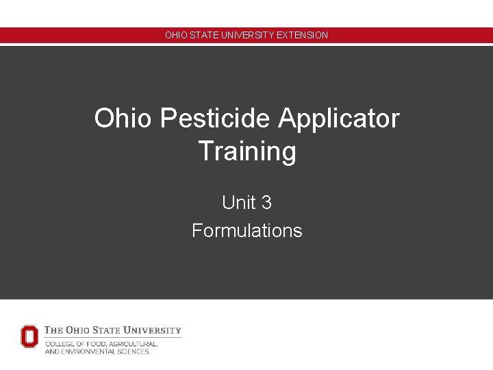 OHIO STATE UNIVERSITY EXTENSION Ohio Pesticide Applicator Training