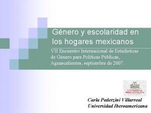 Gnero y escolaridad en los hogares mexicanos VII