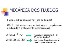 MEC NICA DOS FLUIDOS Fluido substncia que flui