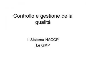 Controllo e gestione della qualit Il Sistema HACCP