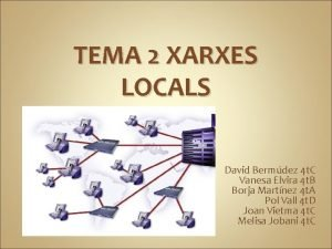 TEMA 2 XARXES LOCALS David Bermdez 4 t