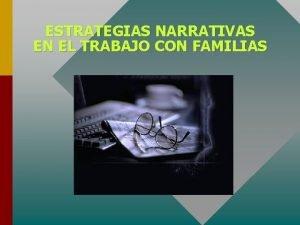 ESTRATEGIAS NARRATIVAS EN EL TRABAJO CON FAMILIAS MODELOS
