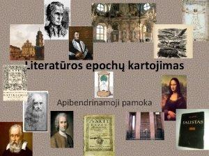 Literatros epoch kartojimas Apibendrinamoji pamoka Tikslas pakartoti ir