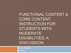 FUNCTIONAL CONTENT CORE CONTENT INSTRUCTION FOR STUDENTS WITH