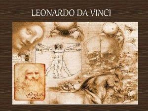 LEONARDO DA VINCI VIDA Naci en Vinci el