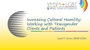 Increasing Cultural Humility Working with Transgender Clients and