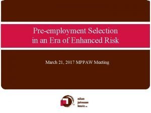 Preemployment Selection in an Era of Enhanced Risk