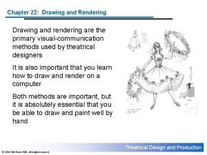 Chapter 22 Drawing and Rendering Drawing and rendering