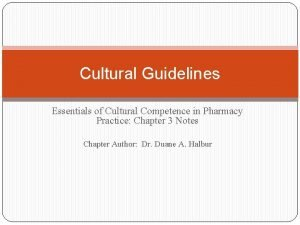 Cultural Guidelines Essentials of Cultural Competence in Pharmacy