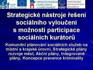 Strategick nstroje een socilnho vylouen s monost participace