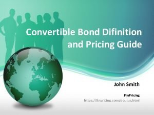 Convertible Bond Difinition and Pricing Guide John Smith