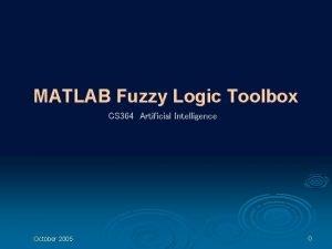 MATLAB Fuzzy Logic Toolbox CS 364 Artificial Intelligence