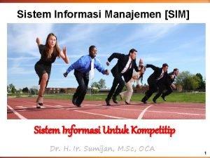 Sistem Informasi Manajemen SIM Sistem Informasi Untuk Kompetitip