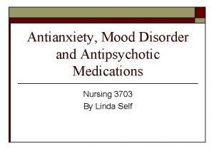 Antianxiety Mood Disorder and Antipsychotic Medications Nursing 3703
