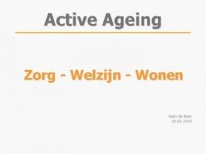 Active Ageing Zorg Welzijn Wonen Niels de Beer