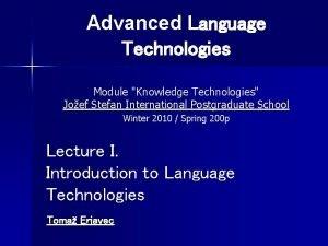 Advanced Language Technologies Module Knowledge Technologies Joef Stefan