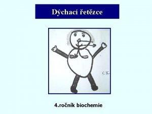 Dchac etzce 4 ronk biochemie Tma Dchac etzce